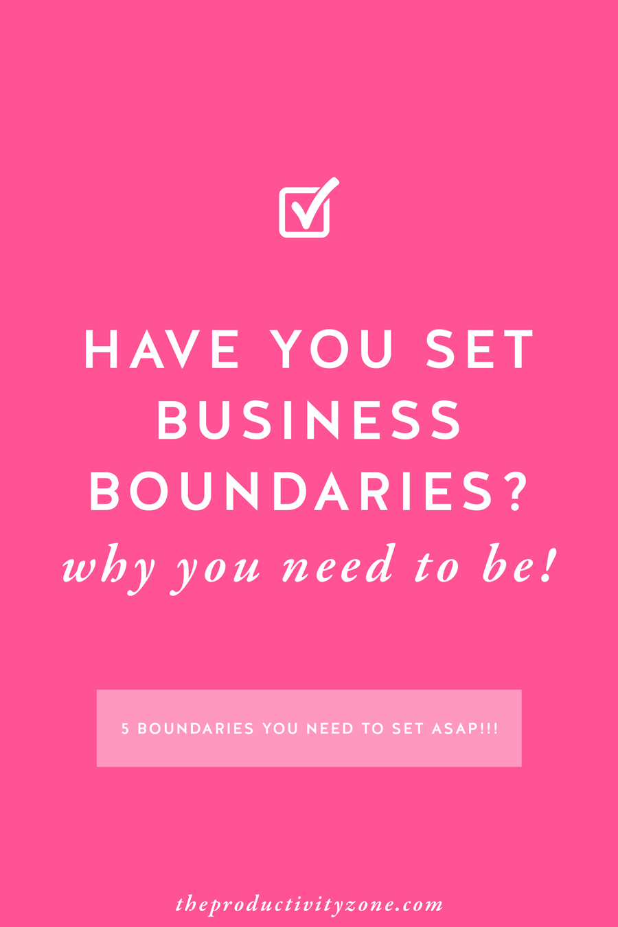 Just because you own a business, does not mean you have to hang a 24/7 sign on your brick and mortar or virtual door. The 5 business boundaries you need to set ASAP and WHY on The Productivity Zone!!