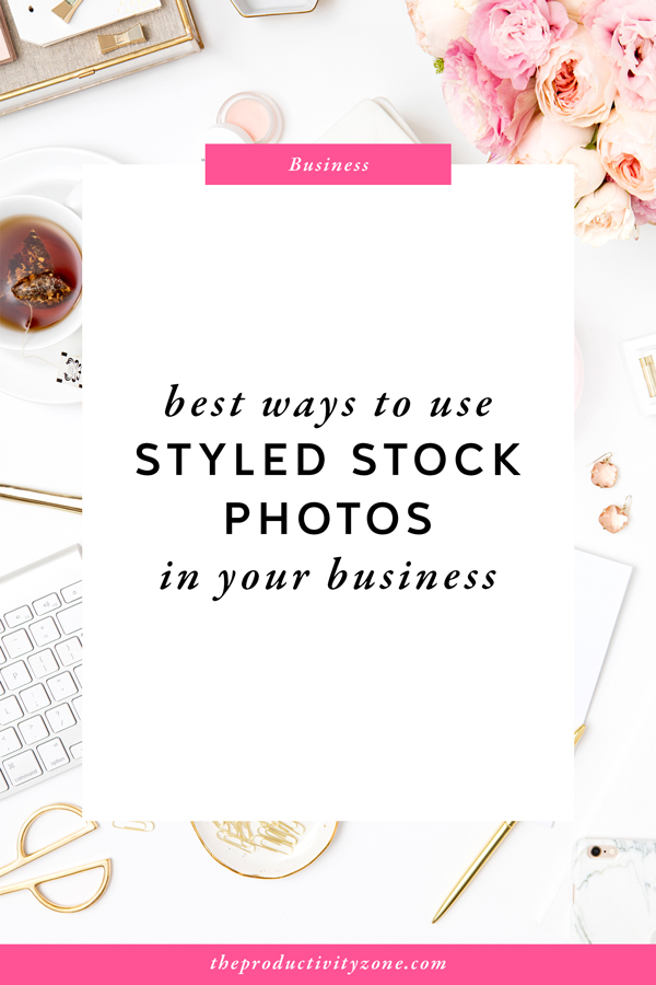 Not sure how to use styled stock photos in your business? Check out these inspiring ideas on The Productivity Zone!!