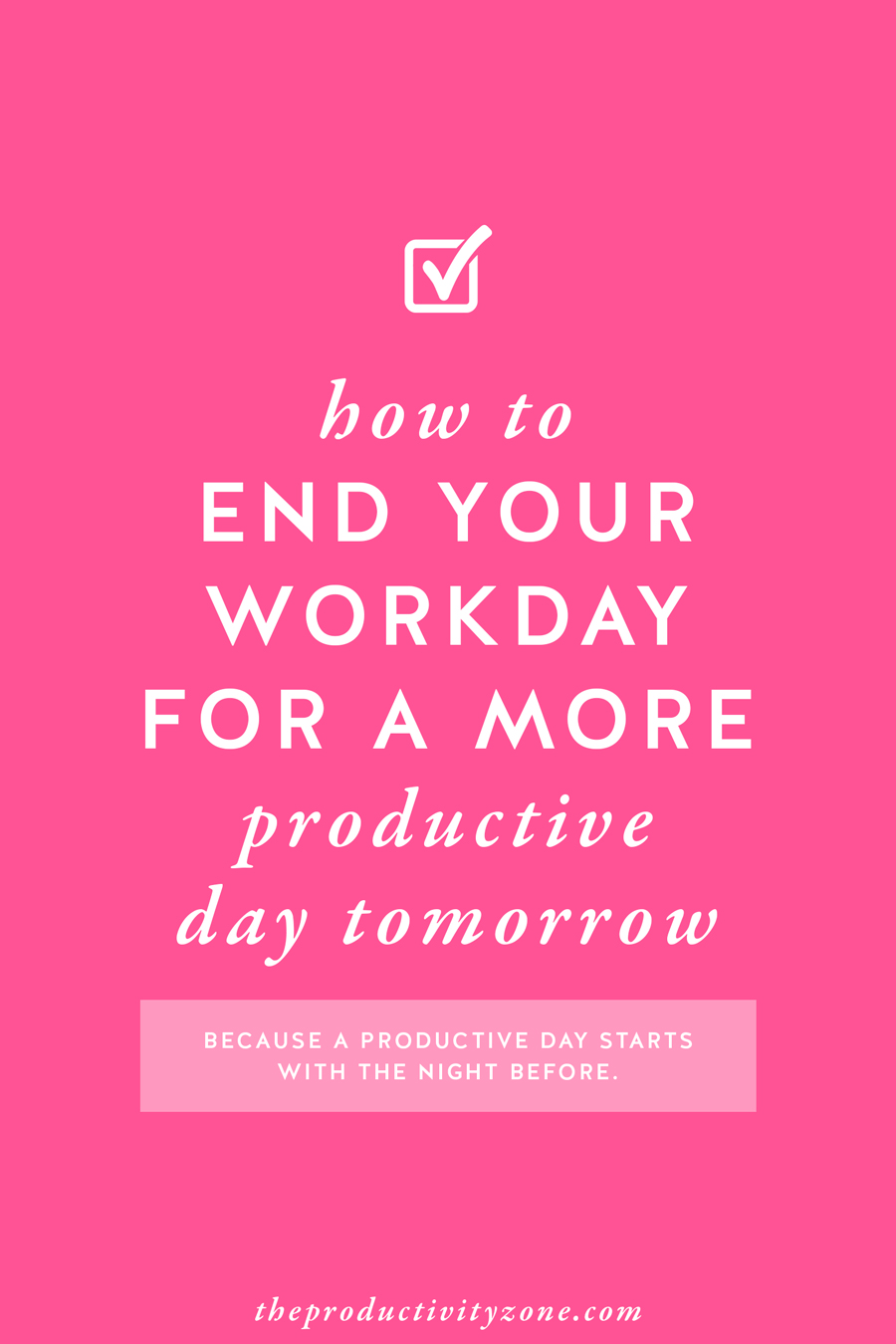 "William Shakespeare was onto something when he said, ""All's well that ends well."" Because a productive day starts with the night before!! Over on The Productivity Zone, I'm sharing the best ways to end your workday for a more productive day tomorrow!!"