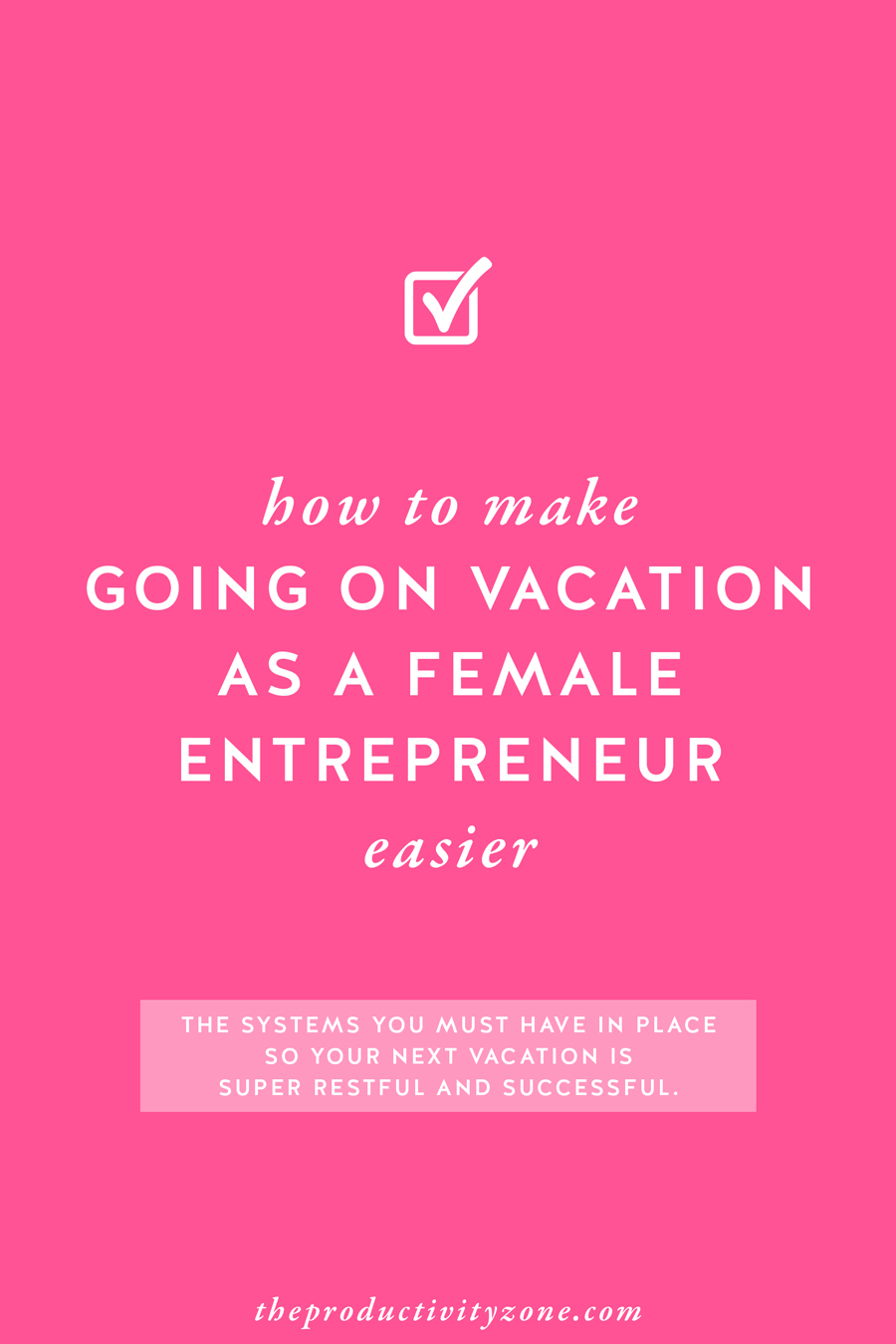 Going on vacation as a female entrepreneur can be tricky and a lot of hard work, especially if you're also a solopreneur, but SYSTEMS make things (dare I say it) pretty darn easy. Find out which 4 systems you MUST HAVE in place on The Productivity Zone!!
