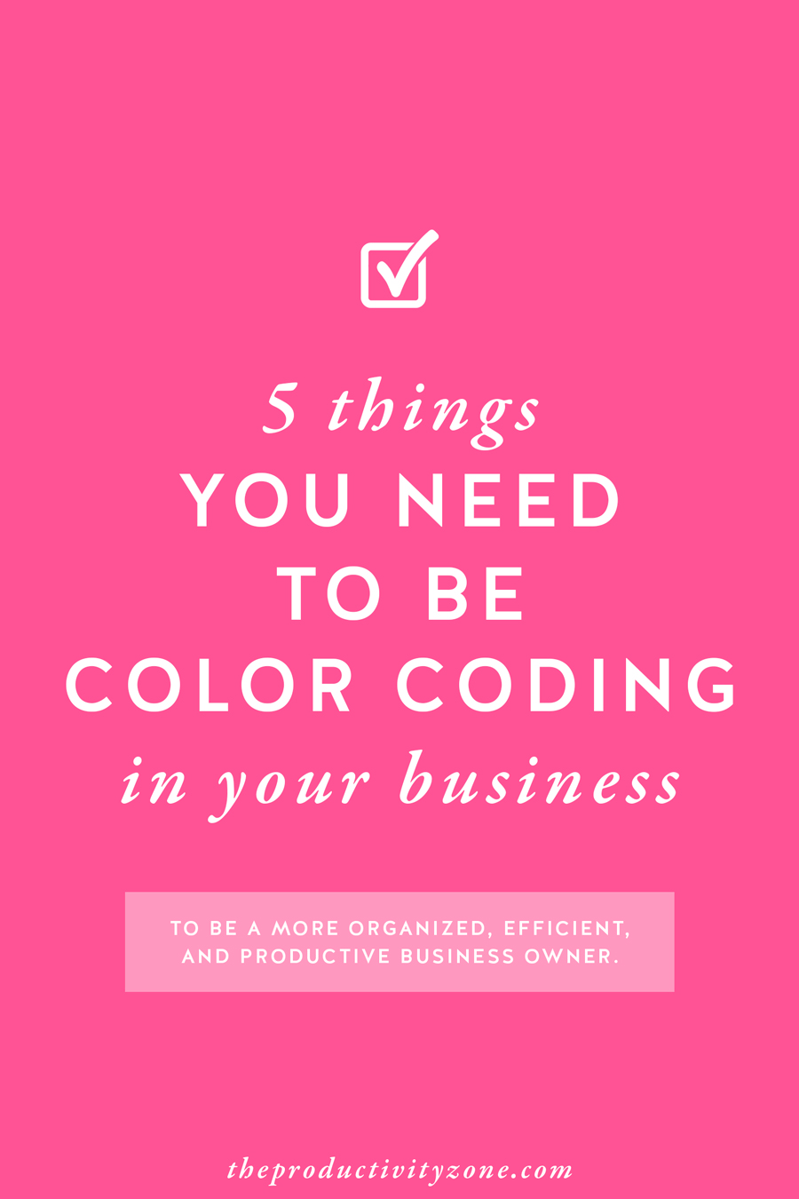 Color coding will help you be a more organized, efficient, and productive business owner. Over on The Productivity Zone, I'm sharing what 5 things you need to be color coding in your business to make your life EASIER!!