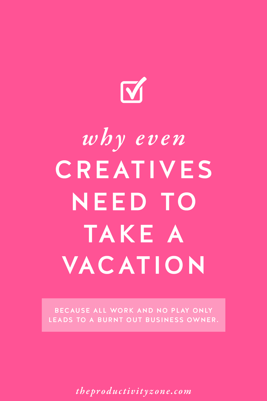 Yes, it's true. Even creatives need to take a vacation. (That means you, boo!!) Check out all the reasons why taking a vacation is not only good for you but good for your business, too, on The Productivity Zone!!