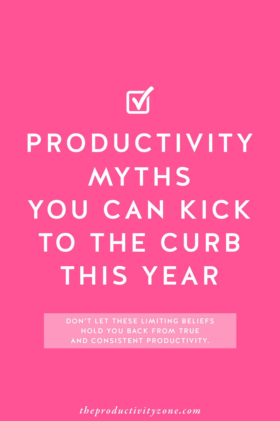 Productivity myths are actually limiting beliefs holding you back from true and consistent productivity. Here are 5 you can kick to the curb for good!!