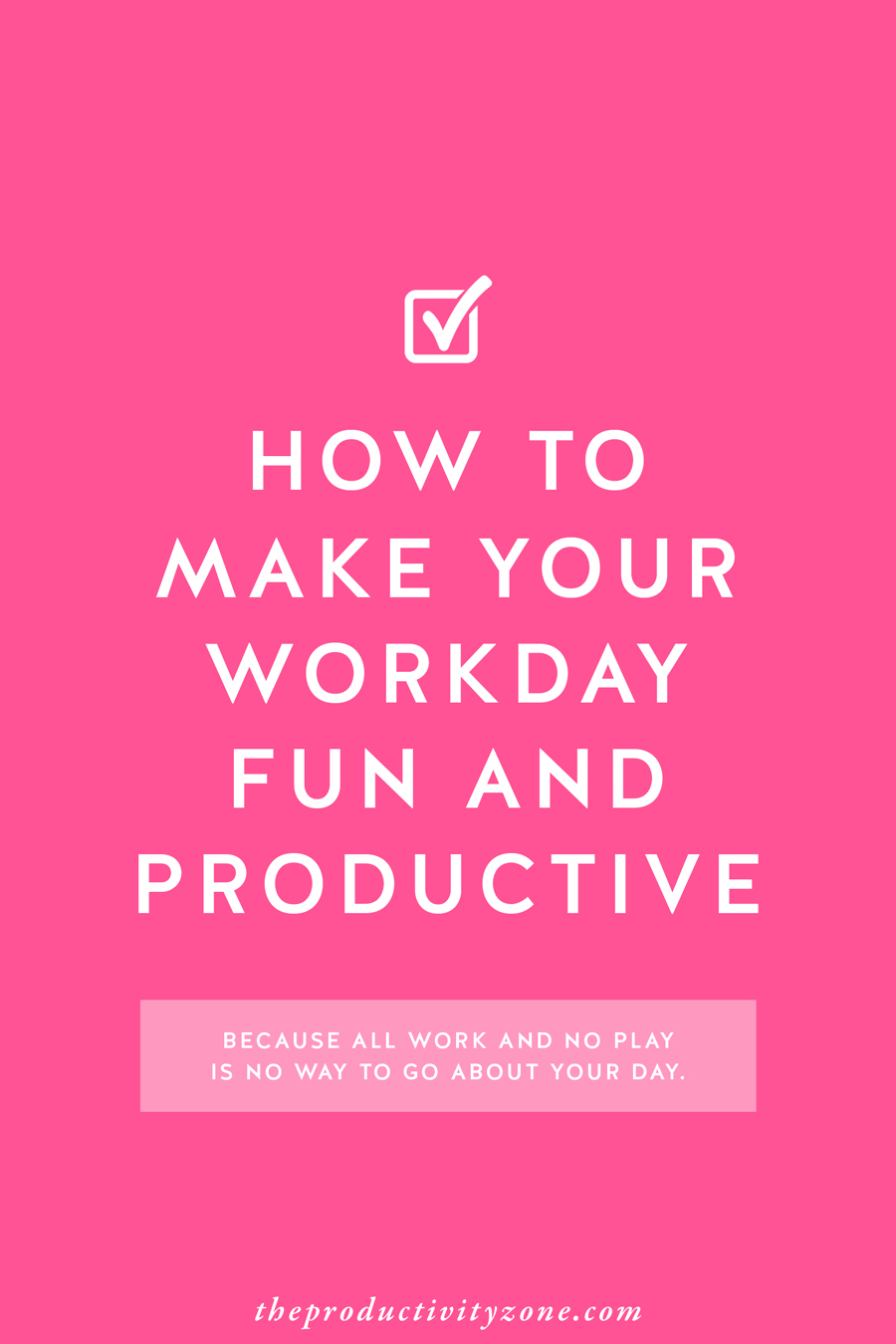 All work and no play is no way to go about your day… Check out 10 super simple ways to make your workday fun and productive on The Productivity Zone!!