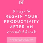 Hot pink background with 8 Ways to Regain Your Productivity After An Extended Break in bold white letters