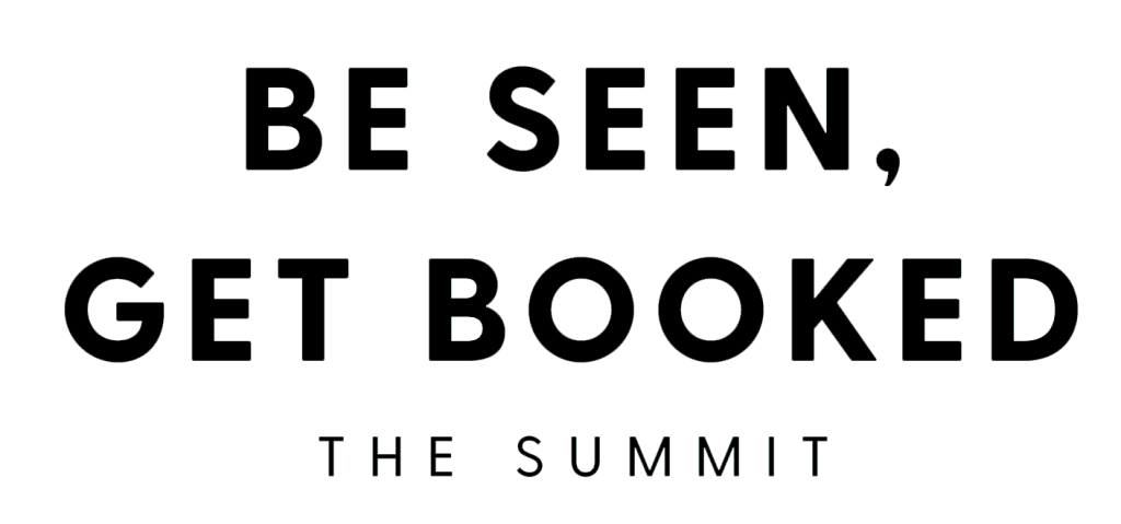 Be Seen, Get Booked Summit