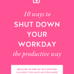 Hot pink background with 10 Ways to Shut Down Your Workday the Productive Way in bold white letters