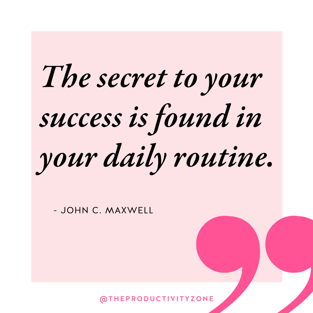 """Light pink and hot pink quote graphic featuring John C. Maxwell's quote: """"The secret to your success is found in your daily routine."""""""