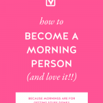 Hot pink background with How to Become a Morning Person (And Love It!!) in bold white letters