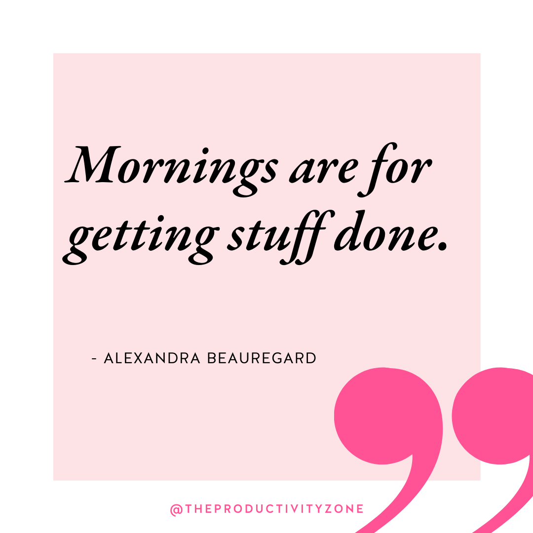 """Light pink and hot pink quote graphic featuring Alexandra Beauregard's quote, """"Mornings are for getting stuff done."""""""