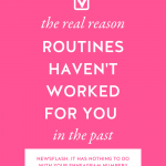 Hot pink background with The Real Reason Routines Haven't Worked for You in the Past in bold white letters