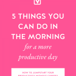 Hot pink background with 5 Things You Can Do in the Morning for a More Productive Day in bold white letters