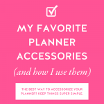 Hot pink background with My Favorite Planner Accessories (And How I Use Them) in bold white letters