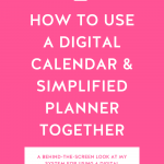 Hot pink background with How to Use a Digital Calendar and Simplified Planner Together in bold white letters