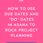 """Hot pink background with How to Use Due Dates and """"Do"""" Dates in Asana to Rock Project Planning in bold white letters"""