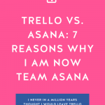 Hot pink background with Trello vs. Asana: 7 Reasons Why I Am Now Team Asana in bold white letters