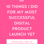 Hot pink background with 10 Things I Did For My Most Successful Digital Product Launch Yet in bold white letters